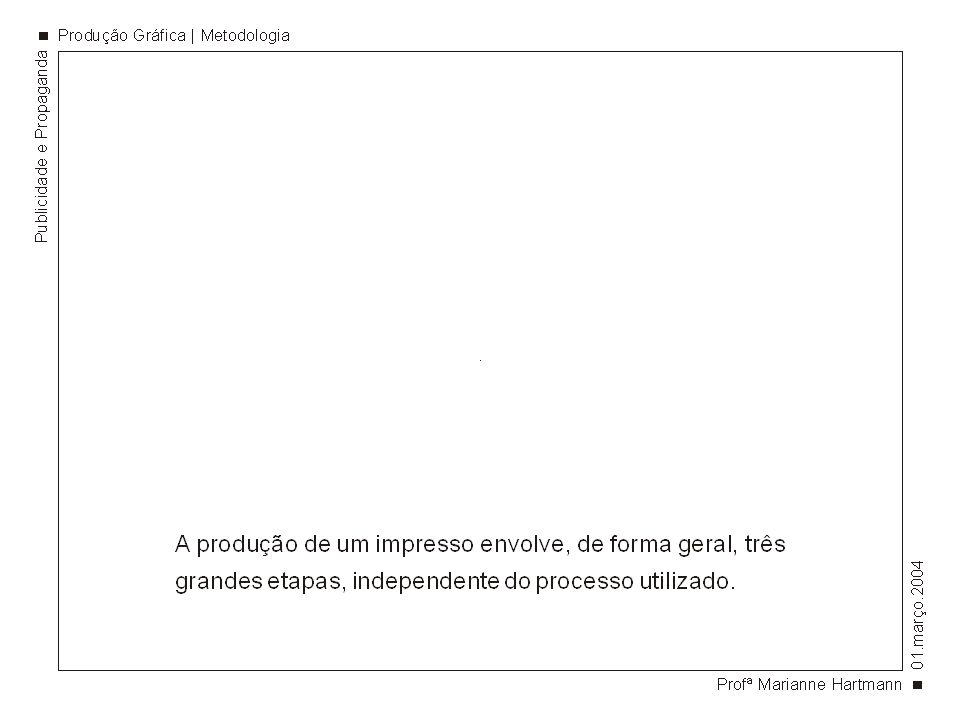 especificação e planejamento implementação - pré-impressão - impressão - pós-impressão controle