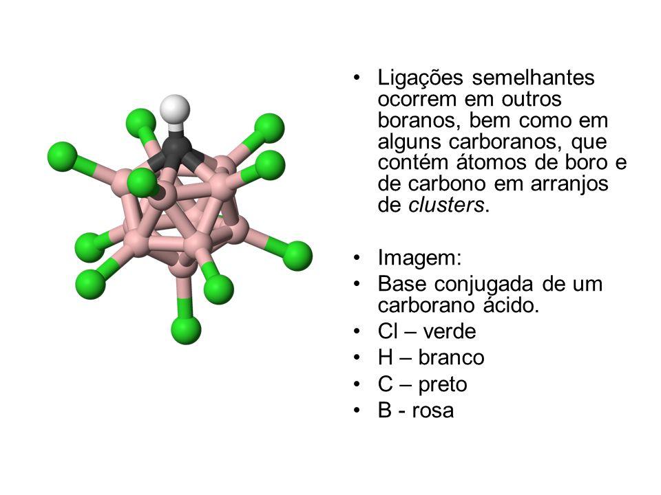 Ligações semelhantes ocorrem em outros boranos, bem como em alguns carboranos, que contém átomos de boro e de carbono em arranjos de clusters. Imagem: