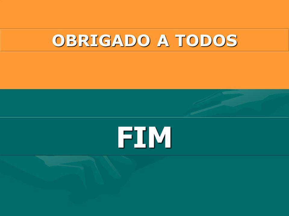 FIM OBRIGADO A TODOS