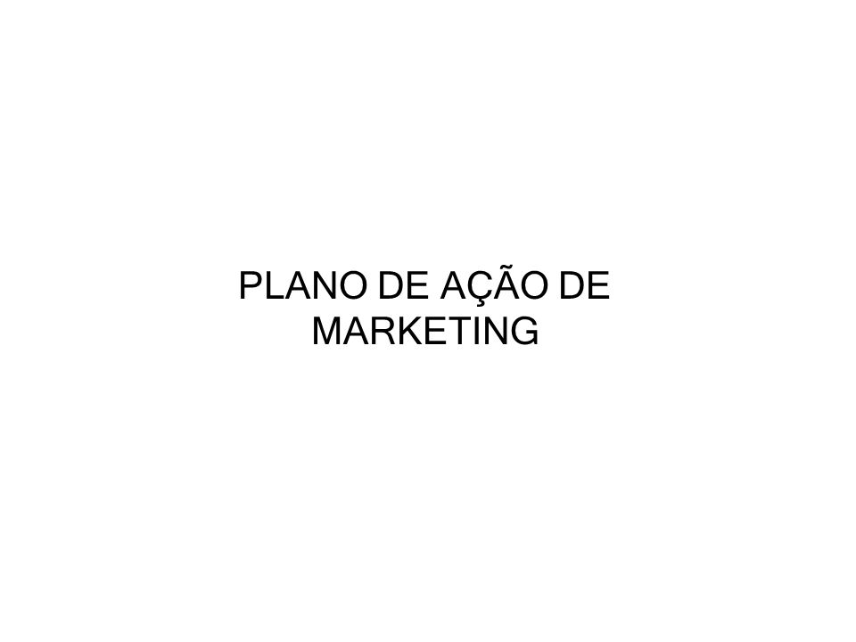 PLANO DE AÇÃO DE MARKETING