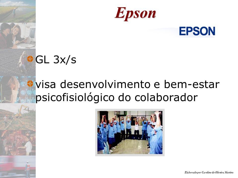 Elaborado por Caroline de Oliveira Martins Epson GL 3x/s visa desenvolvimento e bem-estar psicofisiológico do colaborador