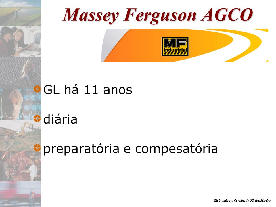 Elaborado por Caroline de Oliveira Martins Massey Ferguson AGCO GL há 11 anos diária preparatória e compesatória