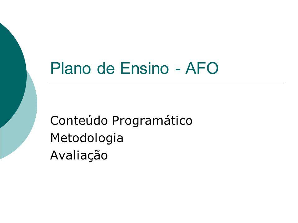Plano de Ensino - AFO Conteúdo Programático Metodologia Avaliação