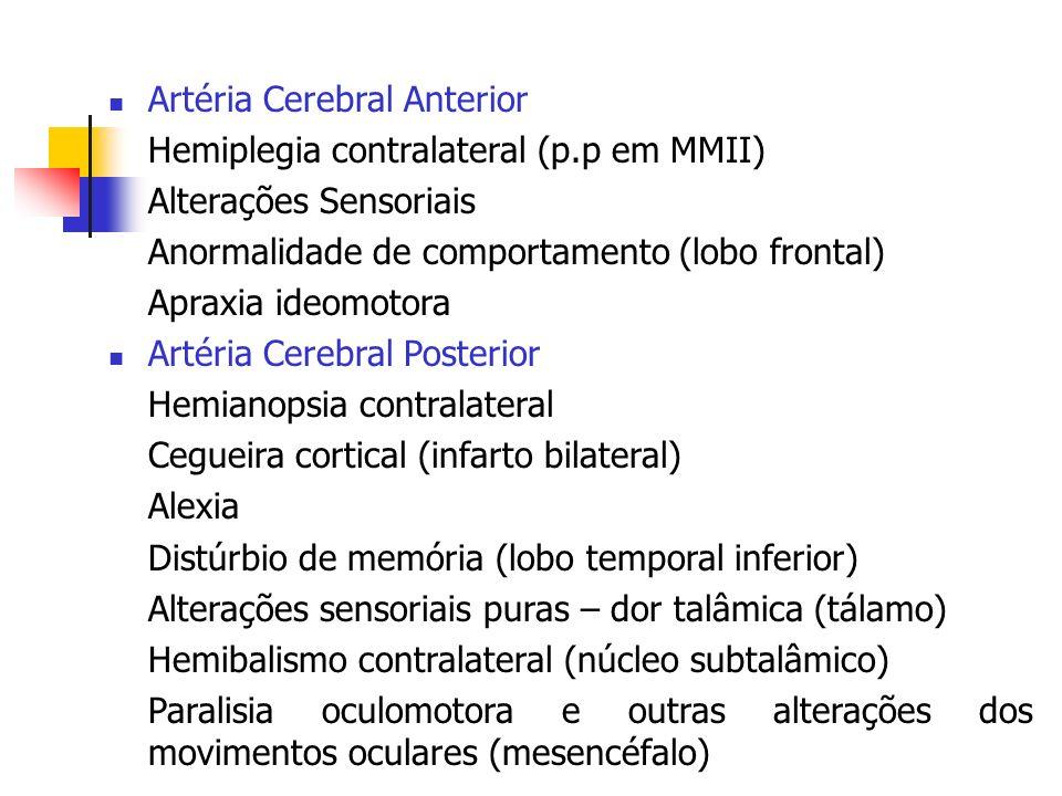 Artéria Cerebral Anterior Hemiplegia contralateral (p.p em MMII) Alterações Sensoriais Anormalidade de comportamento (lobo frontal) Apraxia ideomotora