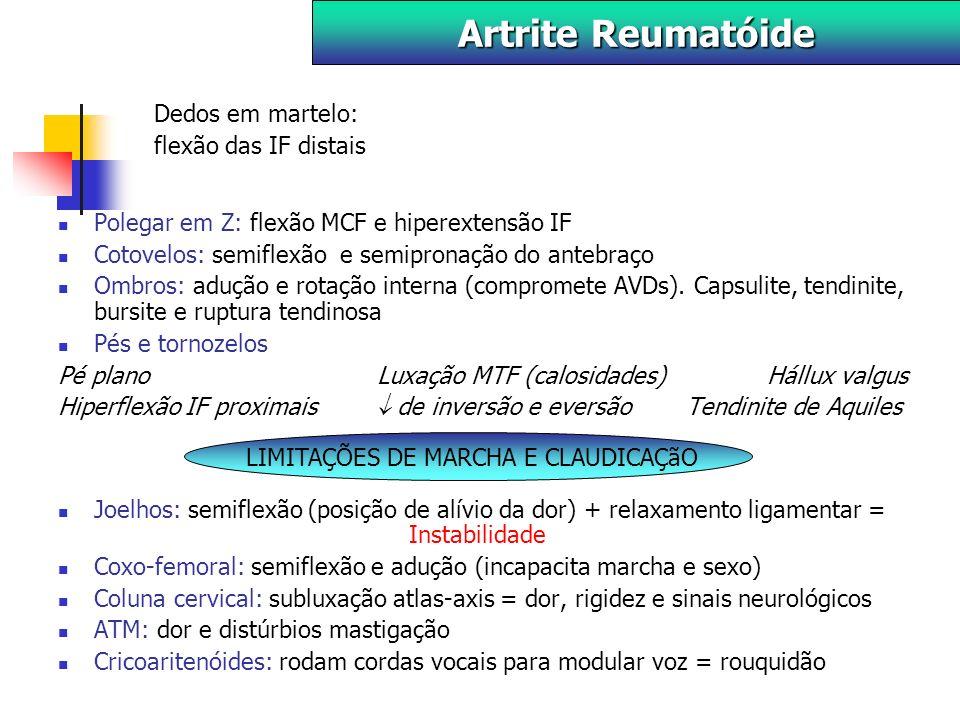 Dedos em martelo: flexão das IF distais Polegar em Z: flexão MCF e hiperextensão IF Cotovelos: semiflexão e semipronação do antebraço Ombros: adução e rotação interna (compromete AVDs).
