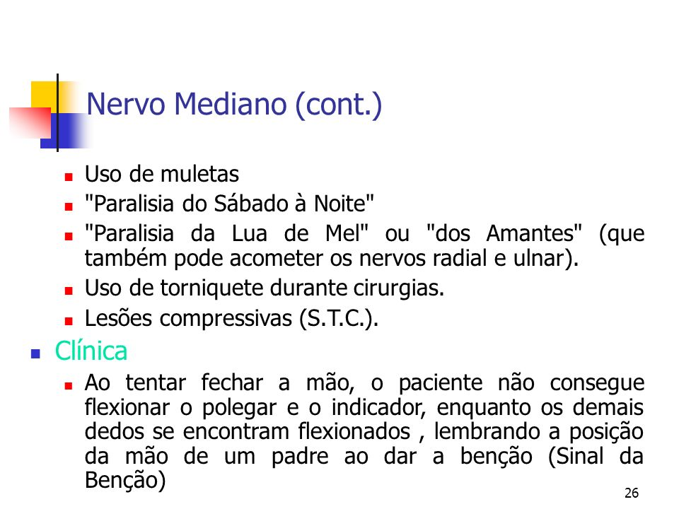 26 Nervo Mediano (cont.) Uso de muletas