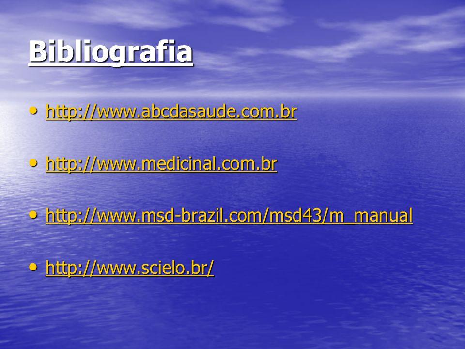 Bibliografia http://www.abcdasaude.com.br http://www.abcdasaude.com.br http://www.abcdasaude.com.br http://www.medicinal.com.br http://www.medicinal.c