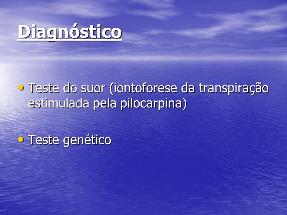 Diagnóstico Teste do suor (iontoforese da transpiração estimulada pela pilocarpina) Teste do suor (iontoforese da transpiração estimulada pela pilocar