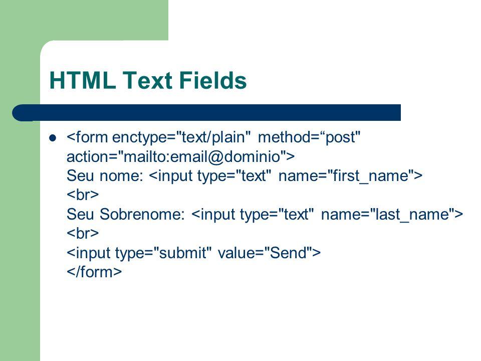 HTML Text Fields Seu nome: Seu Sobrenome: