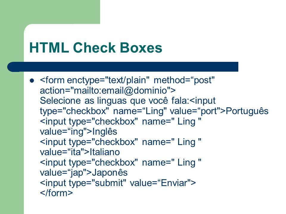 HTML Drop Down Lists Grau de Instrução?: Escolha a Instrução 1º Grau 2º Grau Graduação Pós Graduação Mestrado