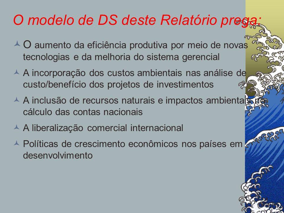 O modelo de DS deste Relatório prega: O aumento da eficiência produtiva por meio de novas tecnologias e da melhoria do sistema gerencial A incorporaçã