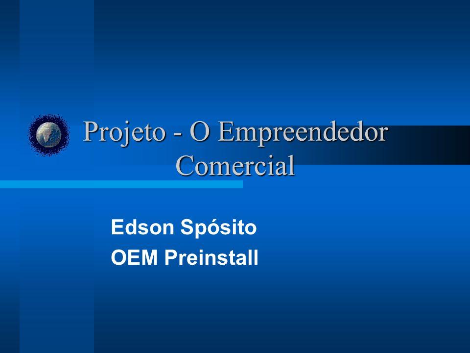Projeto - O Empreendedor Comercial Edson Spósito OEM Preinstall