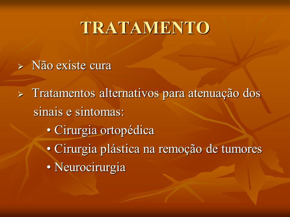 TRATAMENTO Não existe cura Não existe cura Tratamentos alternativos para atenuação dos Tratamentos alternativos para atenuação dos sinais e sintomas: