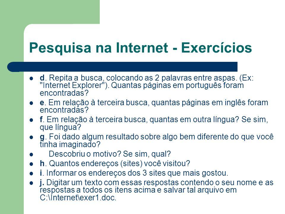 Pesquisa na Internet - Exercícios d. Repita a busca, colocando as 2 palavras entre aspas. (Ex:
