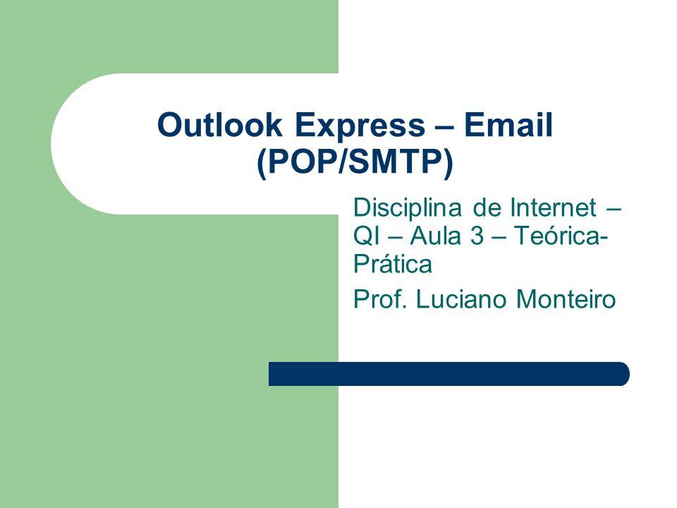 Início Por ser distribuído junto com o navegador Internet Explorer, o Outlook Express é o cliente de e-mail mais usado nos sistemas operacionais Windows.