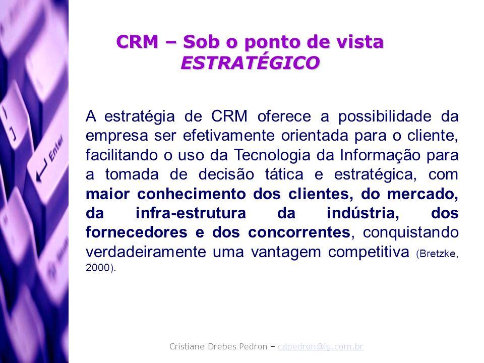 A estratégia de CRM oferece a possibilidade da empresa ser efetivamente orientada para o cliente, facilitando o uso da Tecnologia da Informação para a