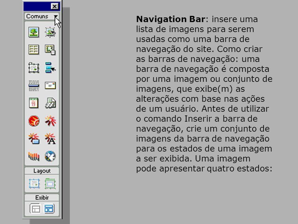Navigation Bar: insere uma lista de imagens para serem usadas como uma barra de navegação do site.
