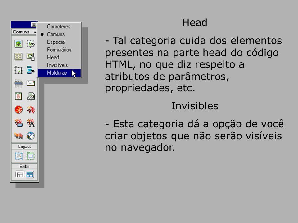 Head - Tal categoria cuida dos elementos presentes na parte head do código HTML, no que diz respeito a atributos de parâmetros, propriedades, etc.