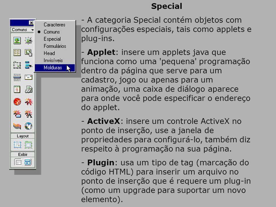 Special - A categoria Special contém objetos com configurações especiais, tais como applets e plug-ins.