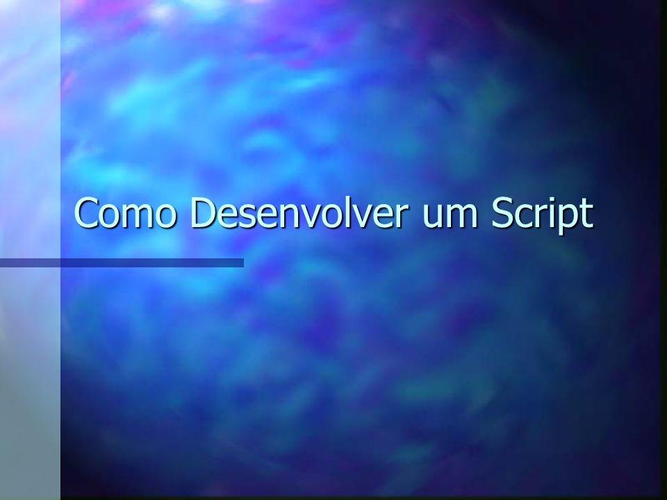 Como Elaborar um Script –Comece sempre falando o nome da empresa.