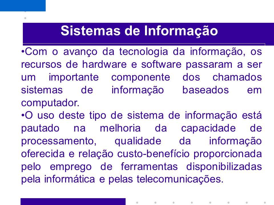 Soluções Tecnológicas Sistemas de Informações SGBD´s, Data Warehouse, Datamining Call Center, Telemarketing Internet: Web, e_mail Intranet Ferramentas