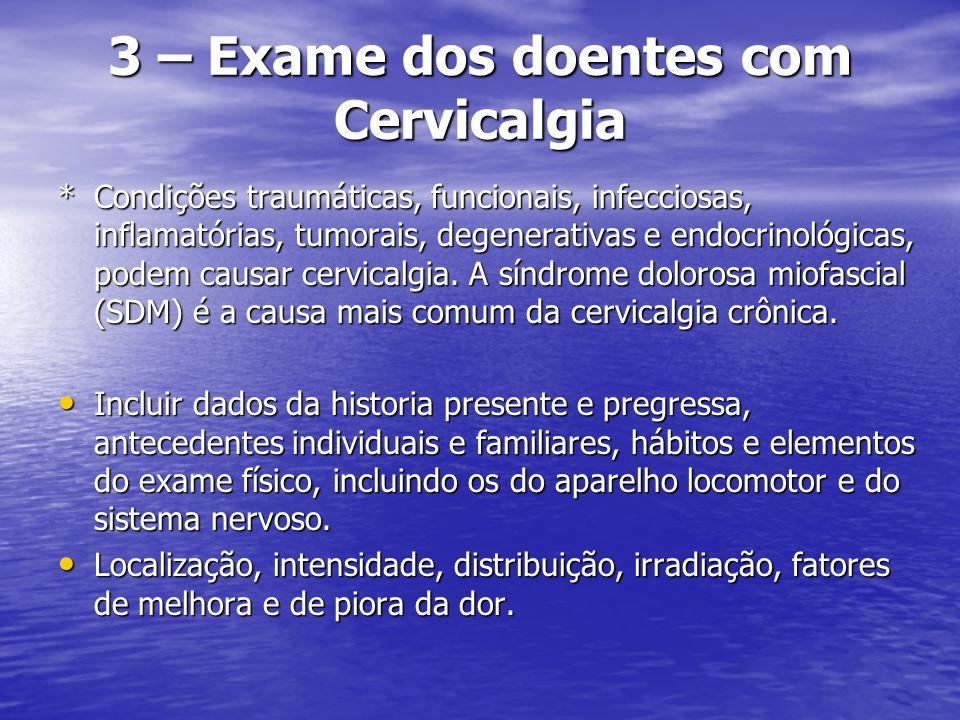 Exame Clínico de Rotina INSPEÇÃO Contornos osseos: deformidade.
