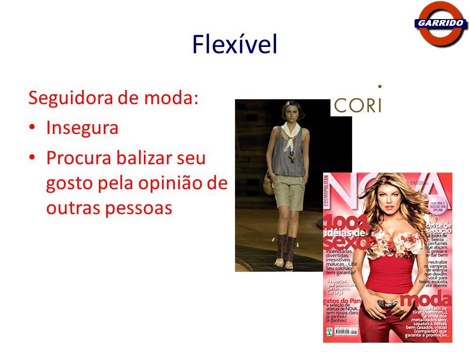 Flexível Seguidora de moda: Insegura Procura balizar seu gosto pela opinião de outras pessoas