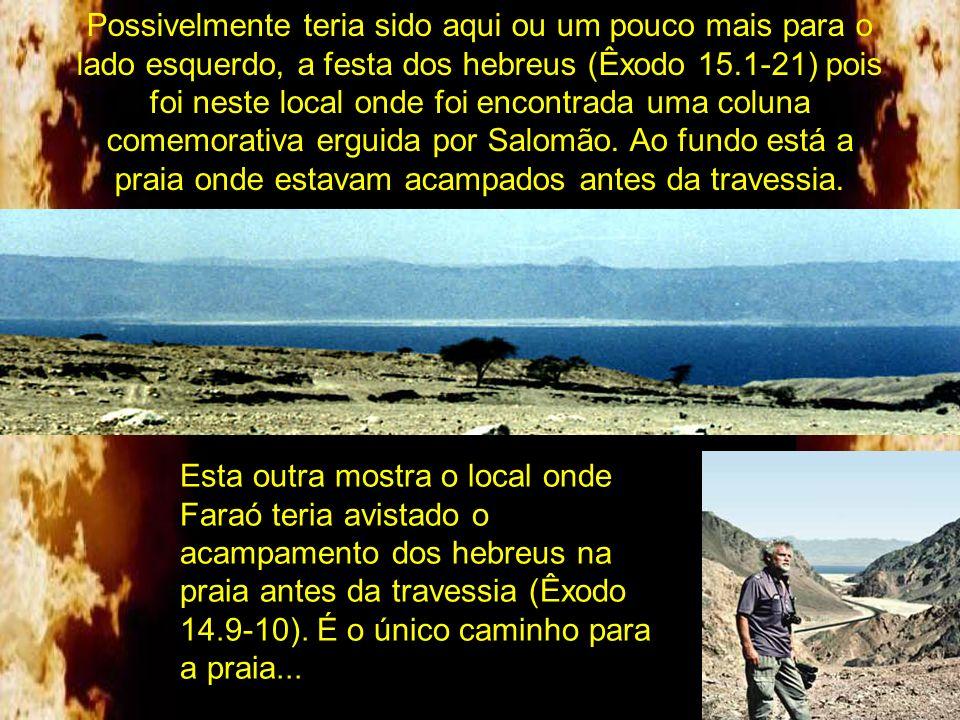 A foto abaixo mostra a vista, ao nível do mar, para a praia de Nuweiba ao entardecer. Ao amanhecer os hebreus teriam visto imagem semelhante logo após
