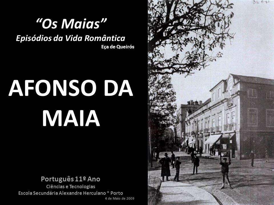 Quem era Afonso da Maia .