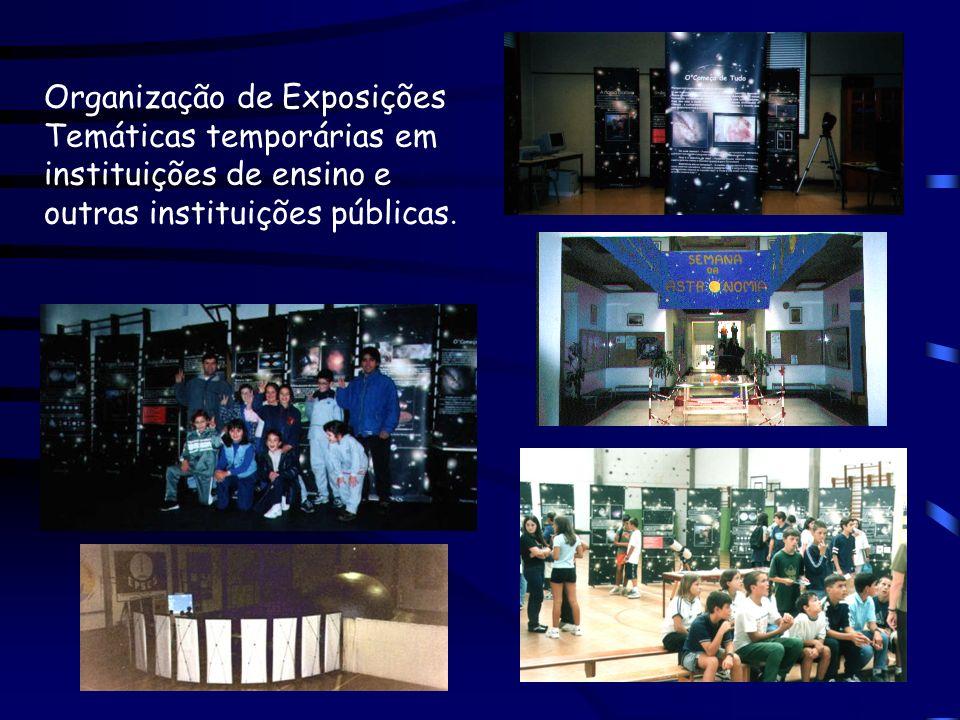 Organização de Exposições Temáticas temporárias em instituições de ensino e outras instituições públicas.