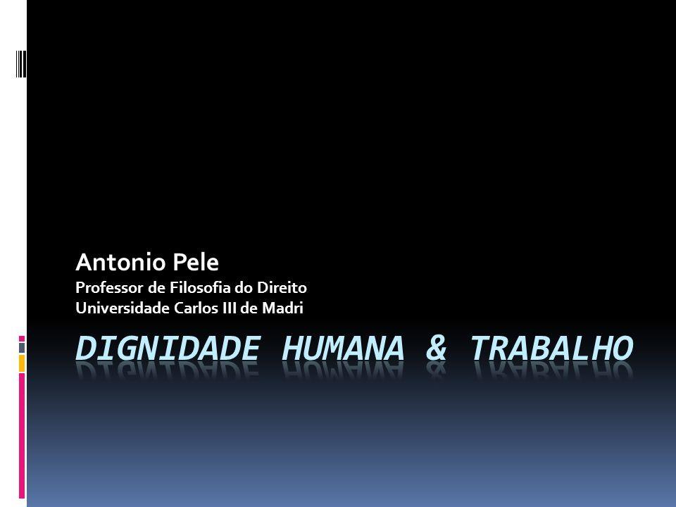 Antonio Pele Professor de Filosofia do Direito Universidade Carlos III de Madri