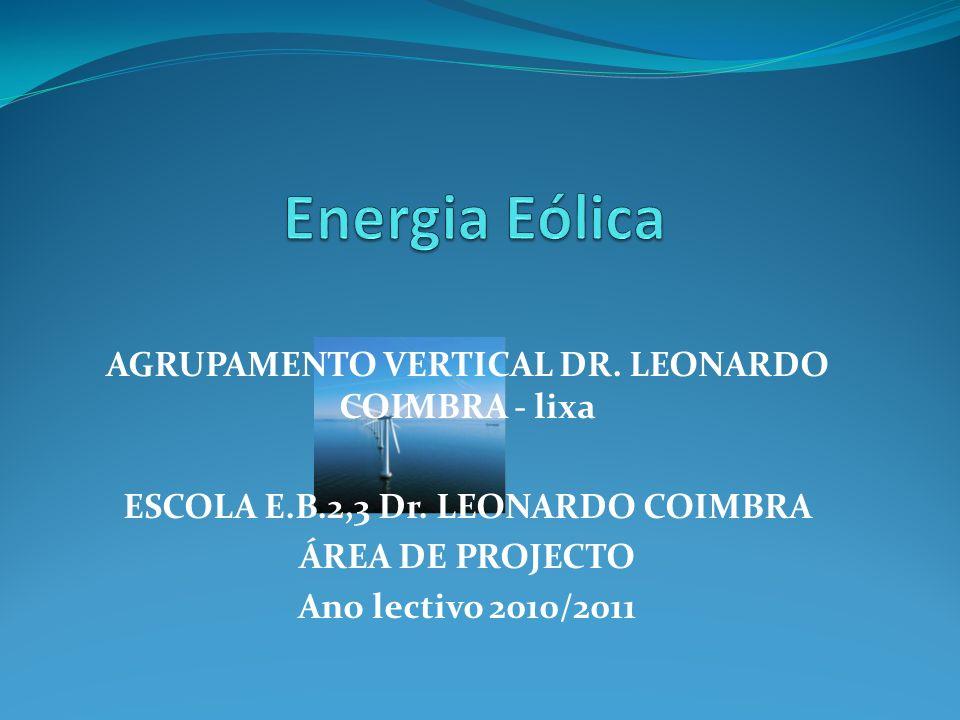 AGRUPAMENTO VERTICAL DR. LEONARDO COIMBRA - lixa ESCOLA E.B.2,3 Dr. LEONARDO COIMBRA ÁREA DE PROJECTO Ano lectivo 2010/2011