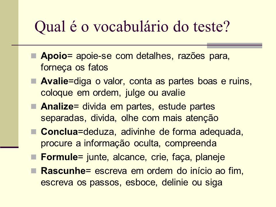 Qual é o vocabulário da prova? Explicar= falar sobre, discutir, dizer como ou por que Resumir=dar uma versão menor, idéia principal, resumir, apenas f