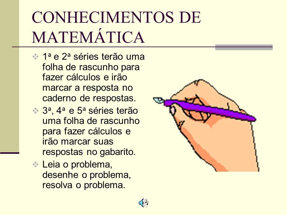 RESPOSTAS INCORRETAS SÃO ERROS COMUNS Os preparadores da prova irão colocar erros comuns como uma das opções de resposta. Exemplo: 9-1= a. 10 b. 9 c.