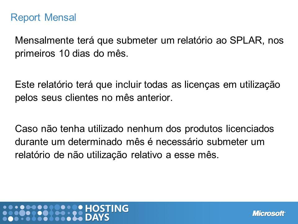 Report Mensal Mensalmente terá que submeter um relatório ao SPLAR, nos primeiros 10 dias do mês. Este relatório terá que incluir todas as licenças em