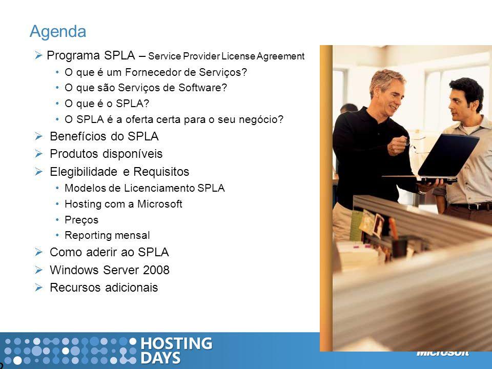 2 Agenda Programa SPLA – Service Provider License Agreement O que é um Fornecedor de Serviços? O que são Serviços de Software? O que é o SPLA? O SPLA
