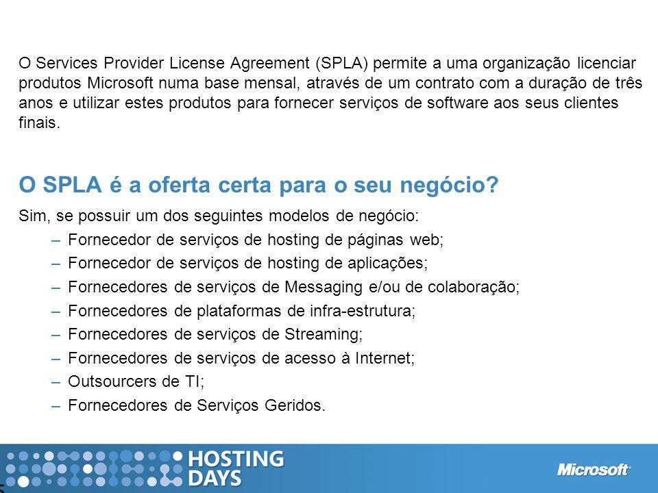 5 O Services Provider License Agreement (SPLA) permite a uma organização licenciar produtos Microsoft numa base mensal, através de um contrato com a d