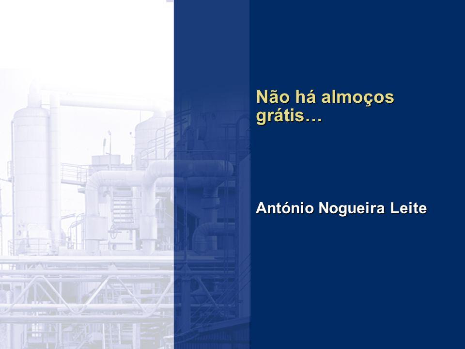 Não há almoços grátis… António Nogueira Leite