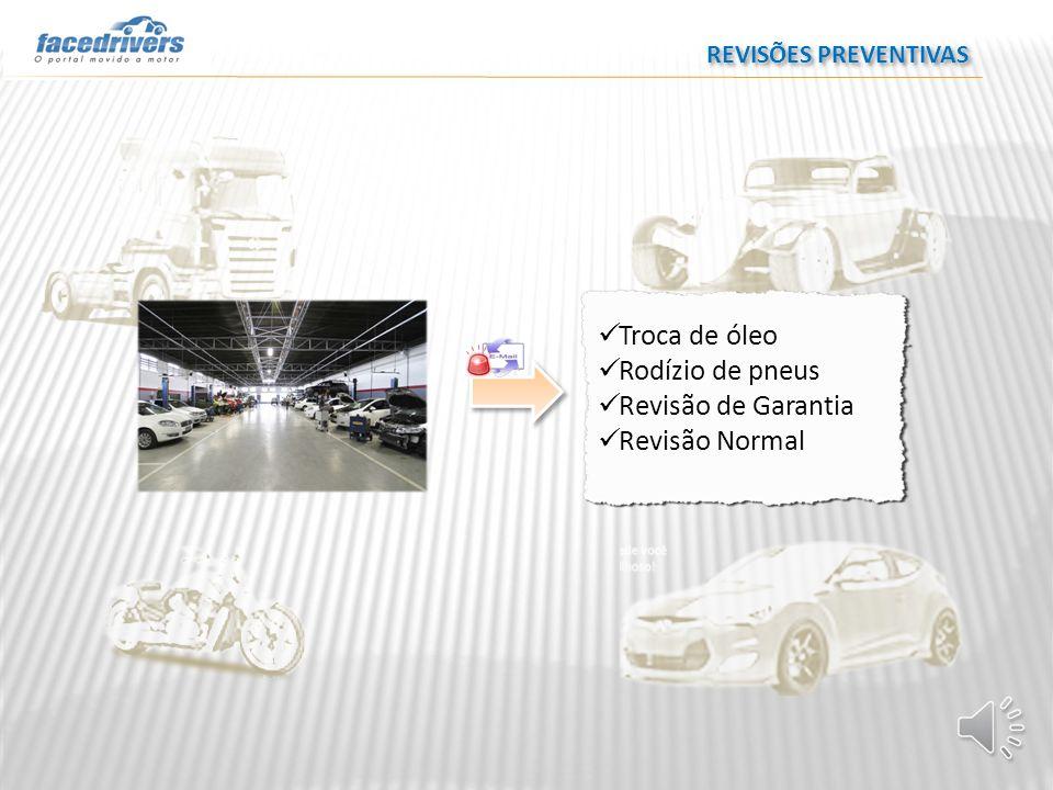 Troca de óleo Rodízio de pneus Revisão de Garantia Revisão Normal REVISÕES PREVENTIVAS