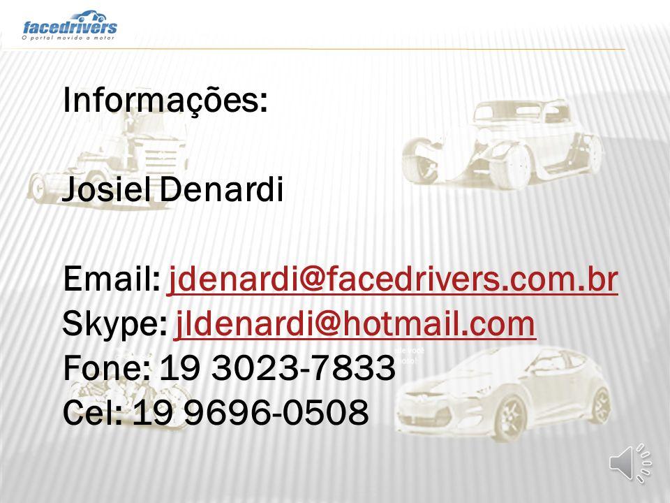 Informações: Josiel Denardi Email: jdenardi@facedrivers.com.brjdenardi@facedrivers.com.br Skype: jldenardi@hotmail.comjldenardi@hotmail.com Fone: 19 3
