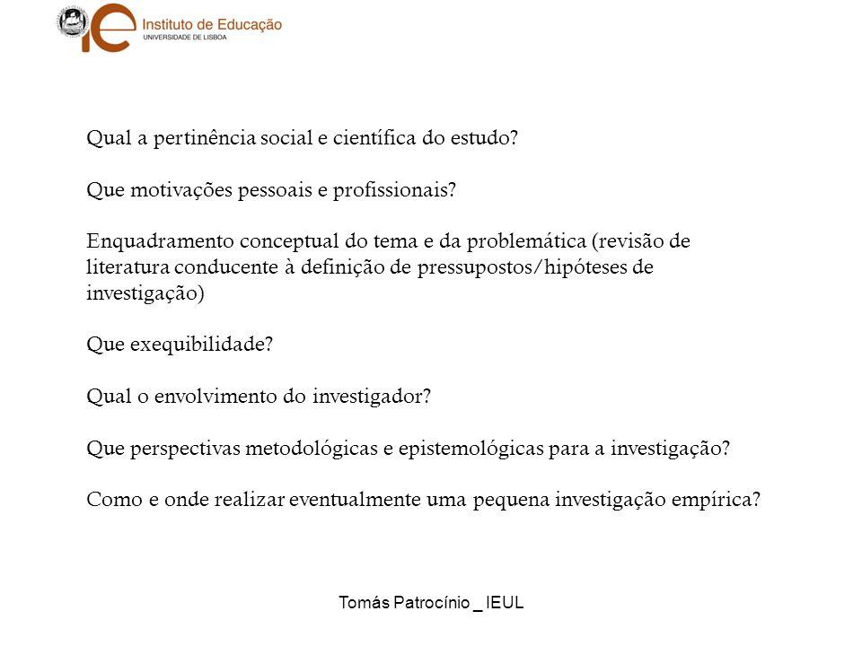 Tomás Patrocínio _ IEUL Qual a pertinência social e científica do estudo? Que motivações pessoais e profissionais? Enquadramento conceptual do tema e