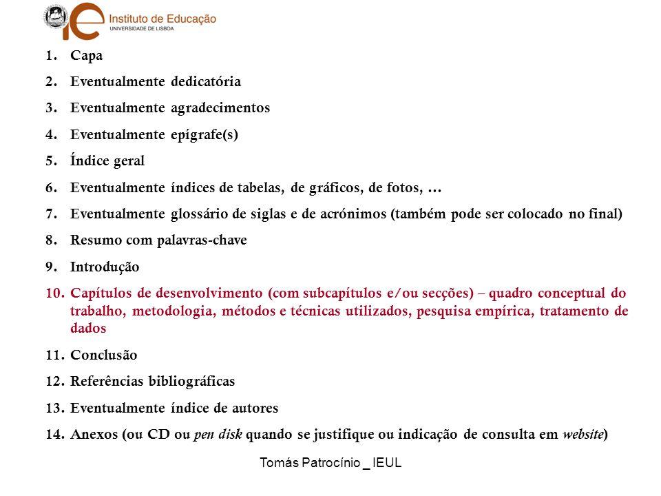 Tomás Patrocínio _ IEUL A edição do trabalho tem como ferramentas electrónicas um processador de texto (Word,…) ou um editor electrónico (Publisher,…) A publicação electrónica deve ser efectuada em pdf