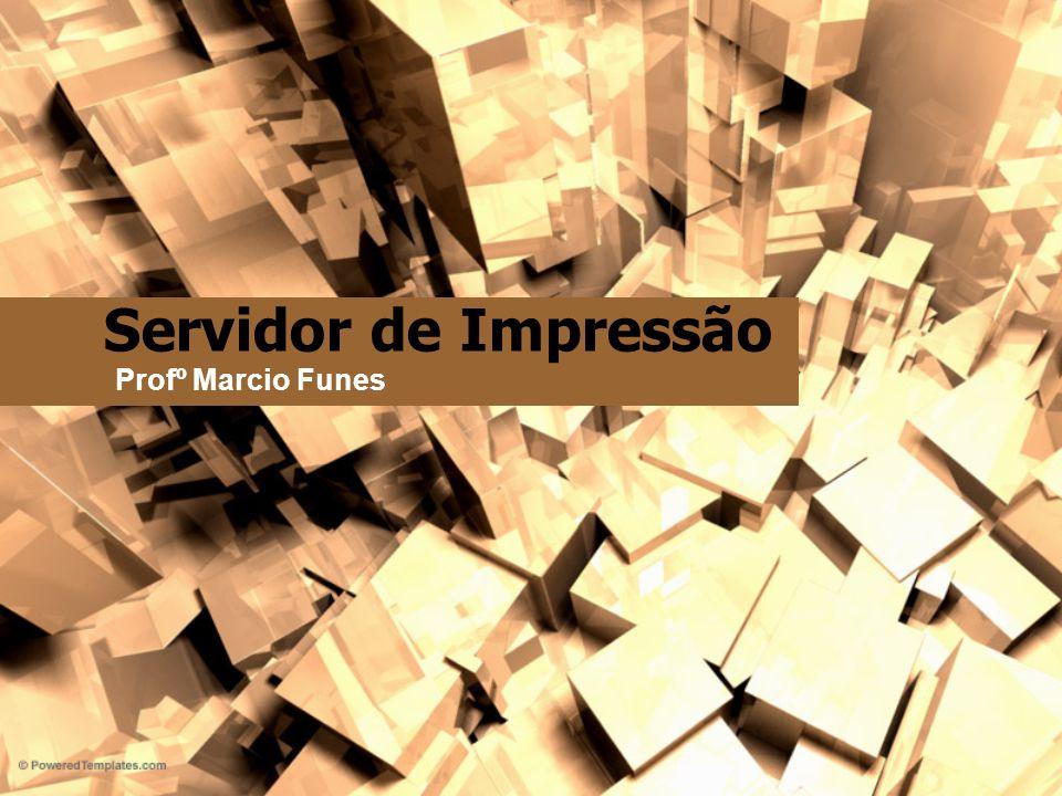 Servidor de Impressão Profº Marcio Funes