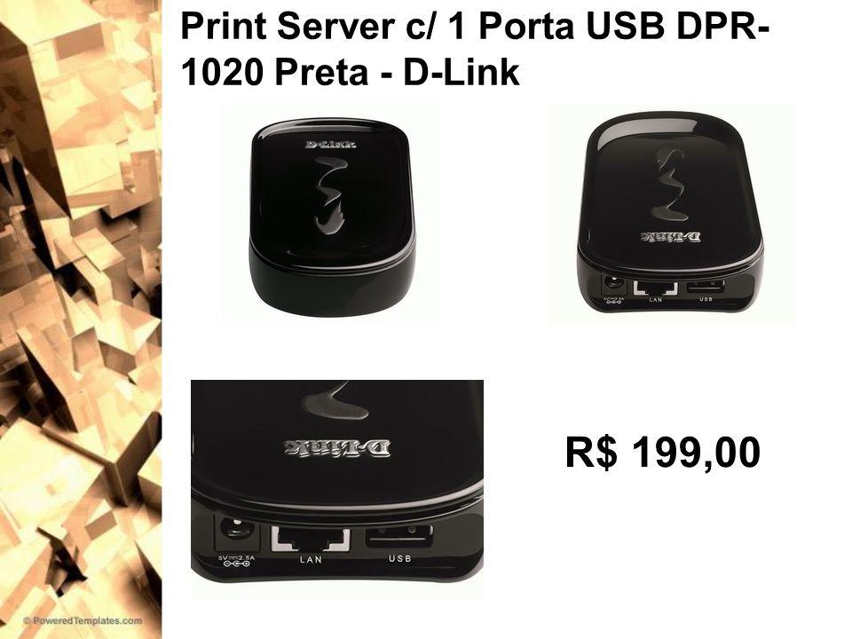 Print Server c/ 1 Porta USB DPR- 1020 Preta - D-Link R$ 199,00