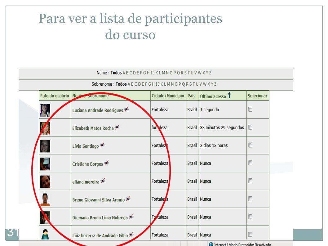 31 Para ver a lista de participantes do curso