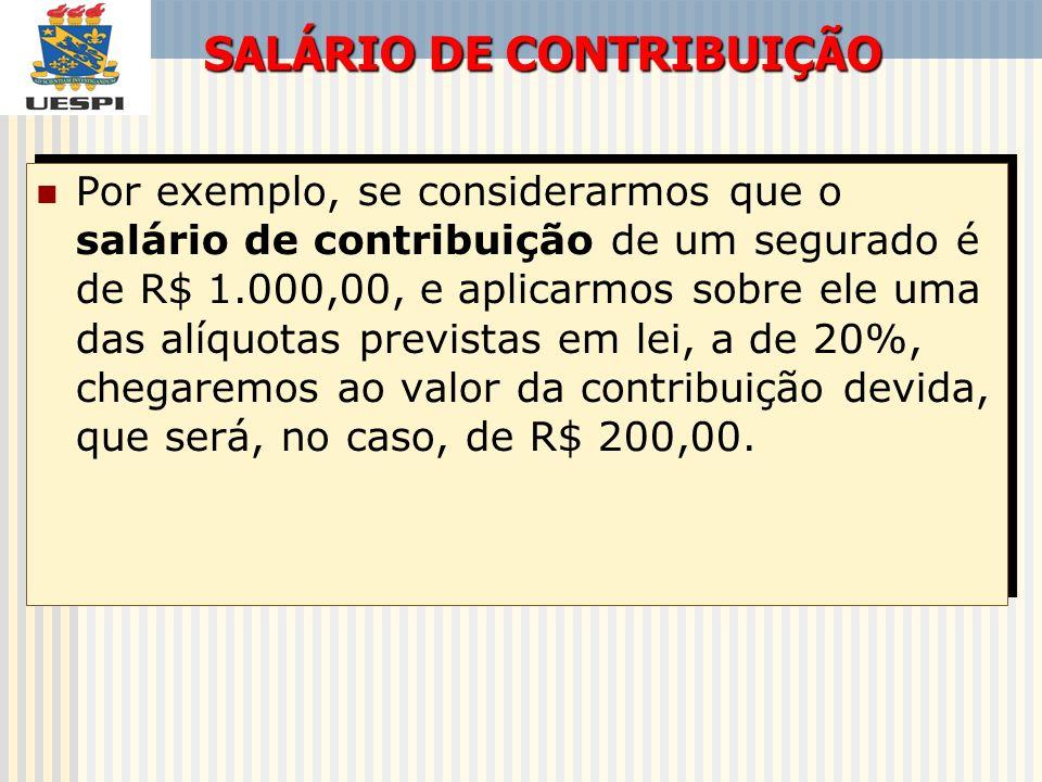 Por exemplo, se considerarmos que o salário de contribuição de um segurado é de R$ 1.000,00, e aplicarmos sobre ele uma das alíquotas previstas em lei