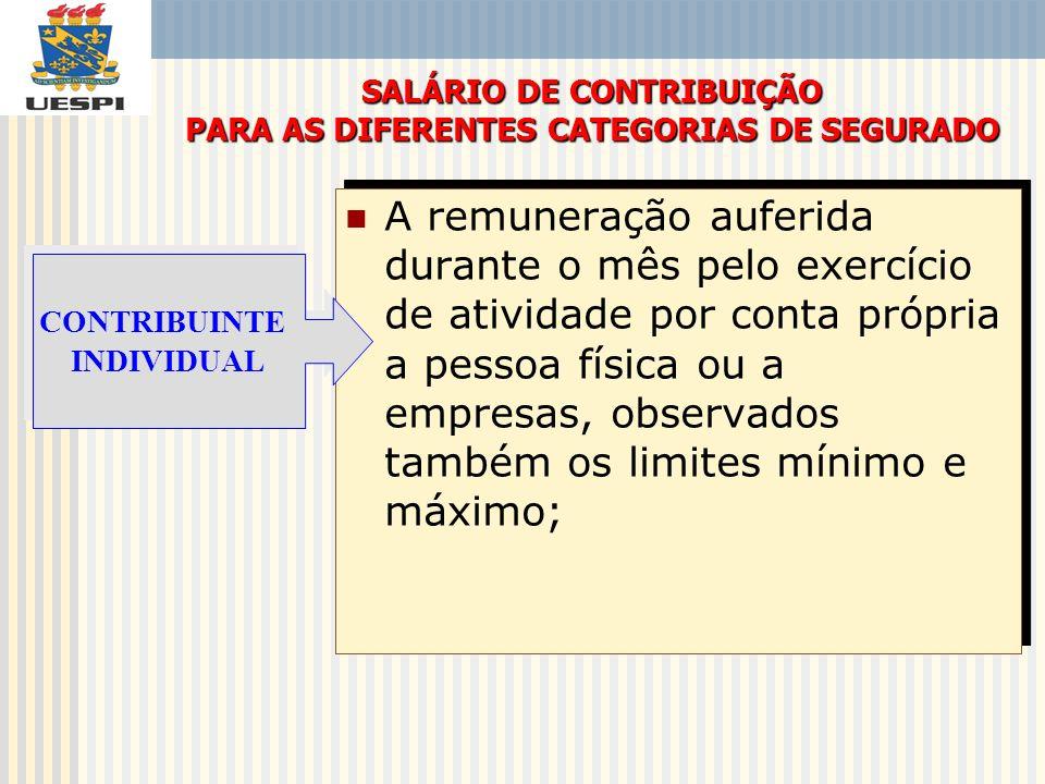 A remuneração auferida durante o mês pelo exercício de atividade por conta própria a pessoa física ou a empresas, observados também os limites mínimo