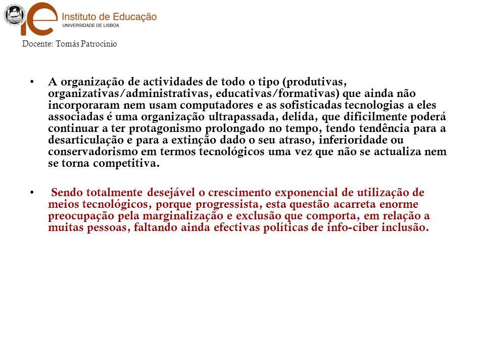 A organização de actividades de todo o tipo (produtivas, organizativas/administrativas, educativas/formativas) que ainda não incorporaram nem usam com