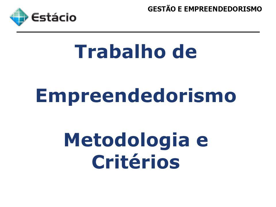 GESTÃO E EMPREENDEDORISMO Trabalho de Empreendedorismo Metodologia e Critérios