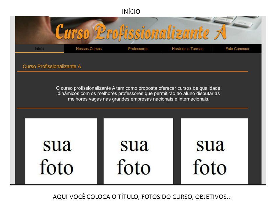 INÍCIO AQUI VOCÊ COLOCA O TÍTULO, FOTOS DO CURSO, OBJETIVOS...